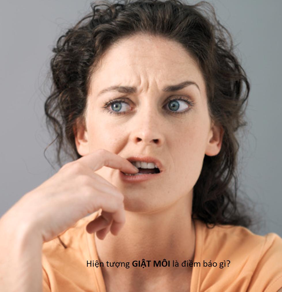 Hiện tượng giật môi là điềm báo gì
