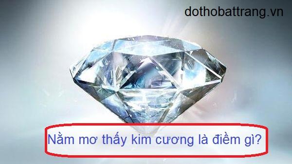 Mơ thấy kim cương là điềm báo gì
