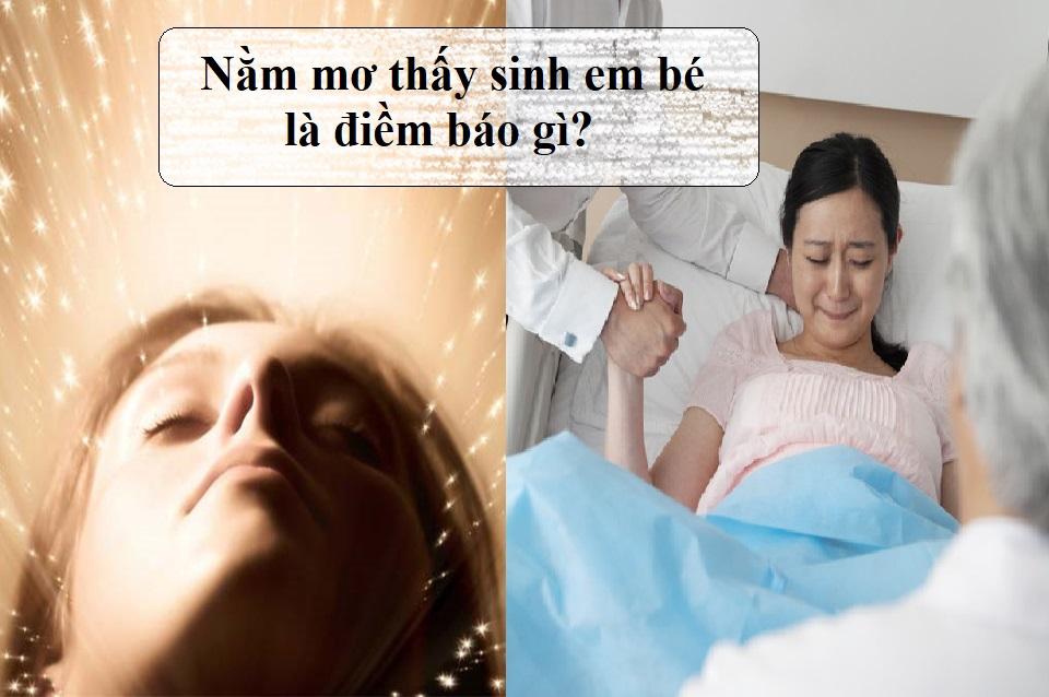 nằm mơ thấy sinh em bé là điềm báo gì?