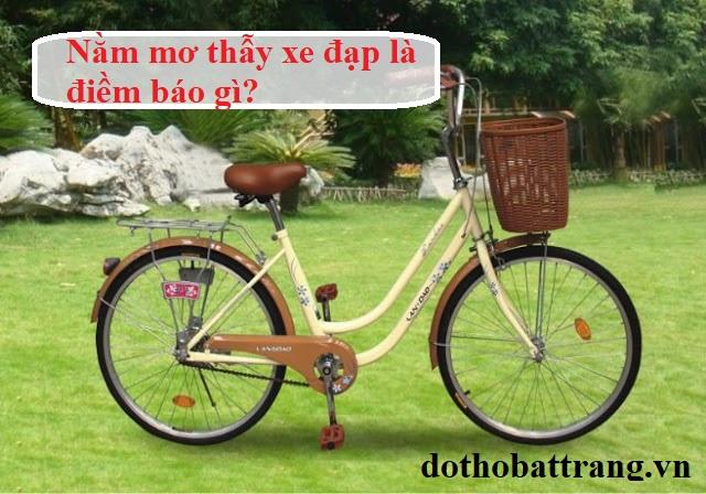 Nằm mơ thấy xe đạp là điềm báo gì